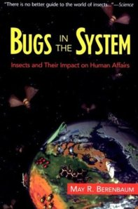 book, Bugs in the System, by May R. Berenbaum